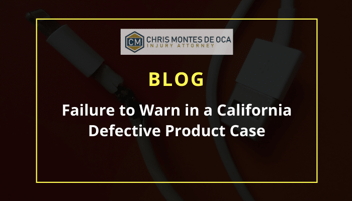 Failure to Warn in a California Defective Product Case