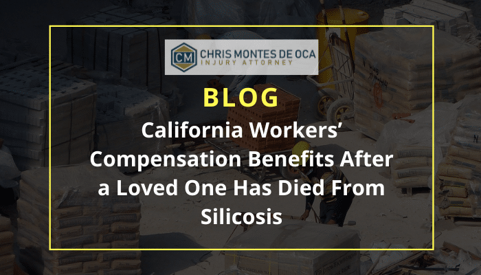 California Workers' Compensation Benefits After a Loved One Has Died From Silicosis