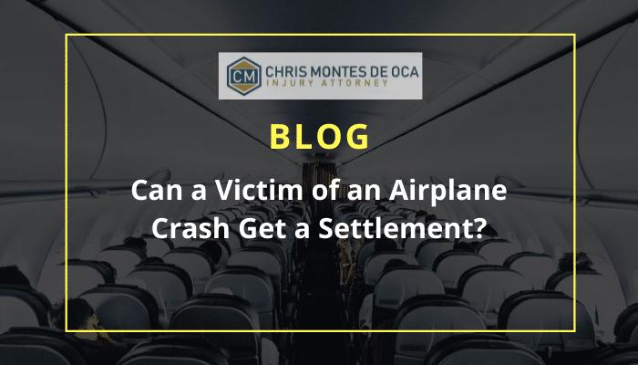 Can a Victim of an Airplane Crash Get a Settlement