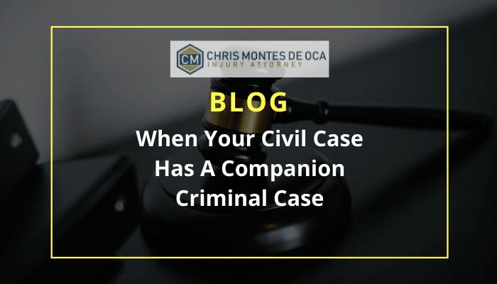 When Your Civil Case Has A Companion Criminal Case