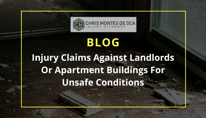 Injury Claims Against Landlords Or Apartment Buildings For Unsafe Conditions